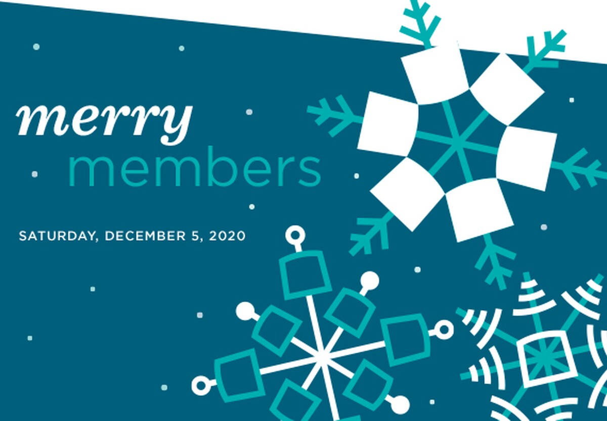 Teal and white graphic that says: Merry Members; Saturday, December 5, 2020